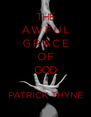 The Awful Grace of God: A Memoir of Faith, Death and the Survival of Hope