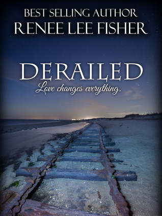 Derailed by Renee Lee Fisher