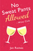 No Sweat Pants Allowed by Jan Romes