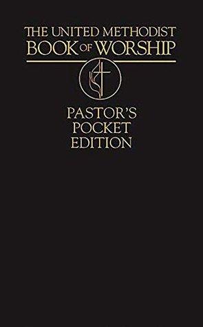 The United Methodist Book of Worship--Pastor's Pocket Edition
