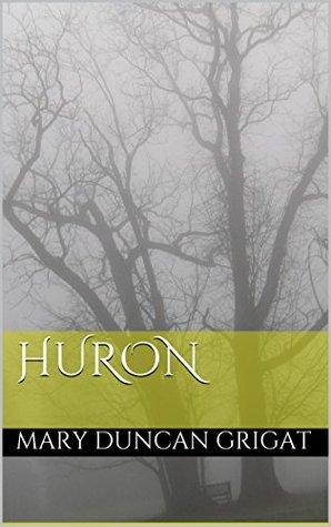 Huron: A Novel