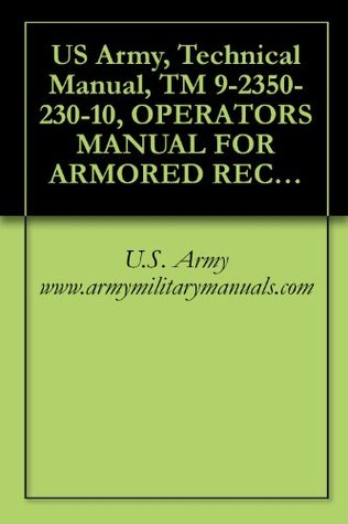 US Army, Technical Manual, TM 9-2350-230-10, OPERATORS MANUAL FOR ARMORED RECONNAISSANCE/AIRBORNE ASSAULT V FULL-TRACKED, 152-MM GUN/LAUNCHER M551A1, (NSN