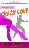 Crazy Love (Steele Street, #5)