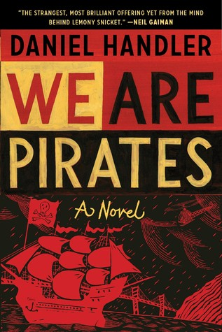 Ebook We Are Pirates by Daniel Handler read!