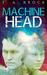 Machine Head by T.A. Brock