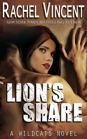 Lion's Share (Wildcats #1) by Rachel Vincent
