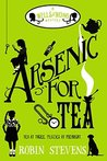 Arsenic for Tea (Murder Most Unladylike Mysteries, #2)
