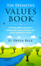 The Definitive Values Book: A self-help guide to assist you in finding better morals, principals, and overall standards for yourself.