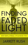Finding Faded Light (New Eden Series: Rexall Cycle, Book Two)