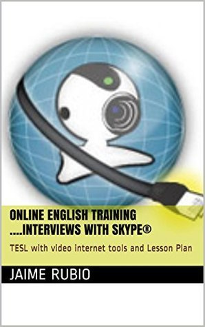 Online English Training ....Interviews with Skype®: TESL with video internet tools and Lesson Plan