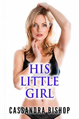 His Little Girl (Taboo Erotica)