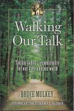 Walking Our Talk: Taking radical responsibility for our lives and our world