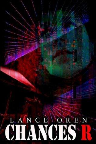 Chances R by Lance Oren