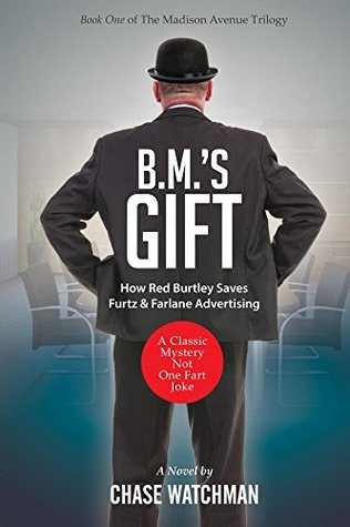 BM's Gift: How Red Burtley Saves Furtz & Farlane Advertising (The Madison Avenue Trilogy Book 1)