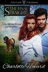 The Final Straight by Charlotte V. Howard