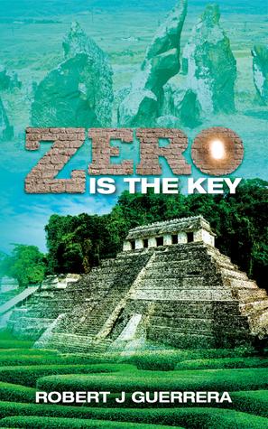 Zero Is the Key by Robert J. Guerrera