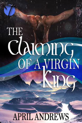 The claiming of a virgin king by april andrews 24764642 fandeluxe Epub