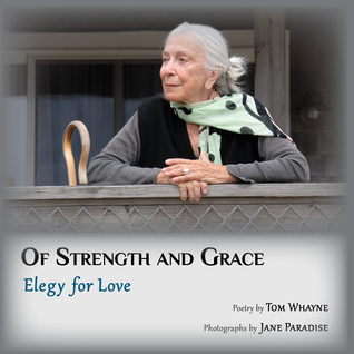 Of Strength and Grace: Elegy for Love