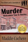 Murder Welcomes You to Buxley (Two Sisters and a Journalist, #3)
