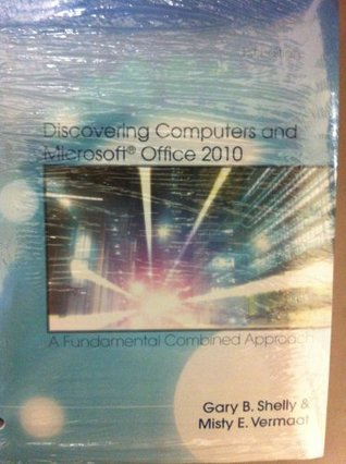 Bndl Discovering Computers and Microsoft Office 2010-a Fundamental Combined Approach -----With Microsoft Office 2010 Introductory Vedio Companion & Office Professiona Academic 2010 Cd