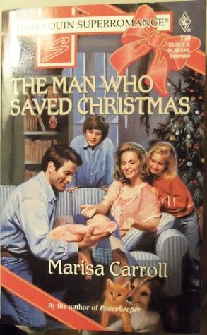 The Man Who Saved Christmas by Marisa Carroll
