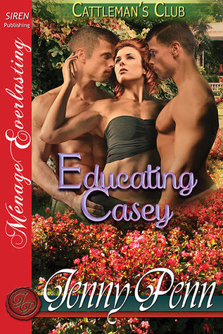 Educating Casey (Cattleman's Club, #5)
