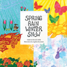 Spring Rain Winter Snow