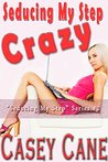 Seducing My Step Crazy: (Taboo Man of the House Seducing His Step)