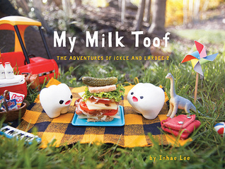 My Milk Toof: The Adventures of ickle and Lardee 2