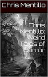 Chris Mentillo: Weird Tales of Horror