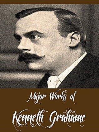 Major Works of Kenneth Grahame