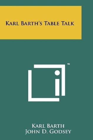 Karl Barth's Table Talk
