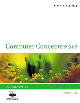 New Perspectives on Computer Concepts 2012: Comprehensive (New Perspectives (Course Technology Paperback))