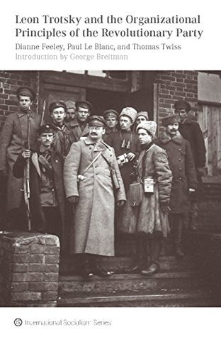 Leon Trotsky and the Organizational Principles of the Revolutionary Party (IS Books)