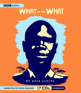 What Is the What: The Autobiography of Valentino Achak Deng