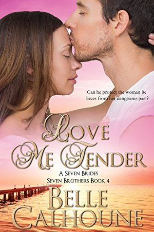 Love Me Tender (Seven Brides, Seven Brothers, #4)
