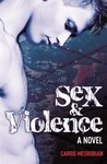Sex And Violence by Carrie Mesrobian