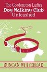Unleashed - The Gordonston Ladies Dog Walking Club Part II
