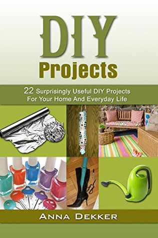 DIY Projects: 22 Surprisingly Useful DIY Projects For Your Home And Everyday Life
