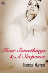 Four Somethings & a Sixpence by Rumer Haven