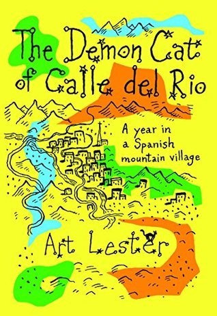 The Demon Cat of Calle del Rio *** NUMBER 1 BOOK ***: A Year in a Spanish Mountain Village
