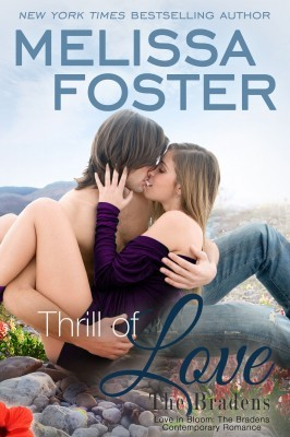Thrill of Love (The Bradens at Peaceful Harbor #6; The Bradens #18; Love in Bloom #37)