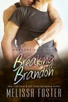 Breaking Brandon by Melissa Foster