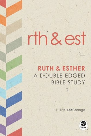 Ruth and Esther: A Double-Edged Bible Study (LifeChange Book 1)