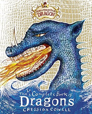 How To Train Your Dragon Incomplete Book Of Dragons By Cressida Cowell