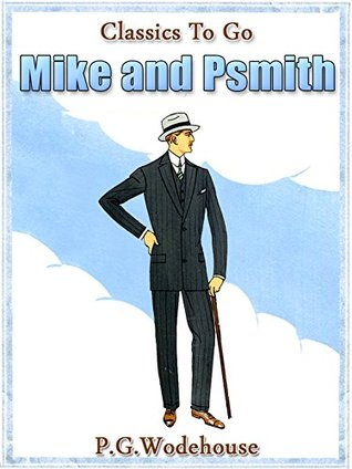 Mike and Psmith: Revised Edition of Original Version