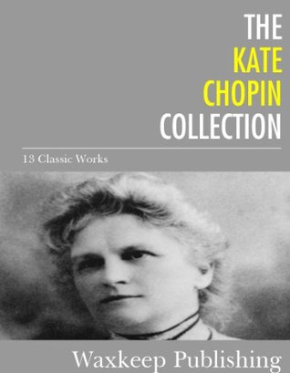 the-kate-chopin-collection-13-classic-works