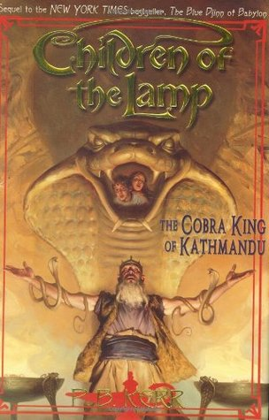 The Cobra King of Kathmandu (Children of the Lamp, #3)