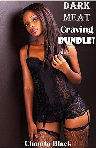 Dark Meat Craving: Ebony BUNDLE!