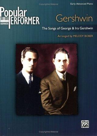 Popular Performer Gershwin: The Songs of George & Ira Gershwin
